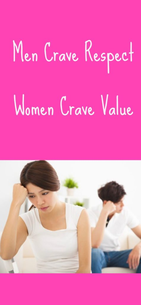 At their very core, women desperately crave value while men crave respect. How does this impact your marriage?