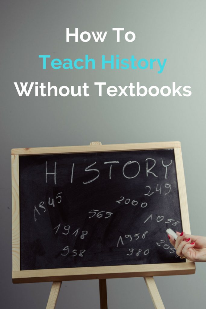 How to teach history without textbooks or tests! #history #homeschooling #historicalfiction