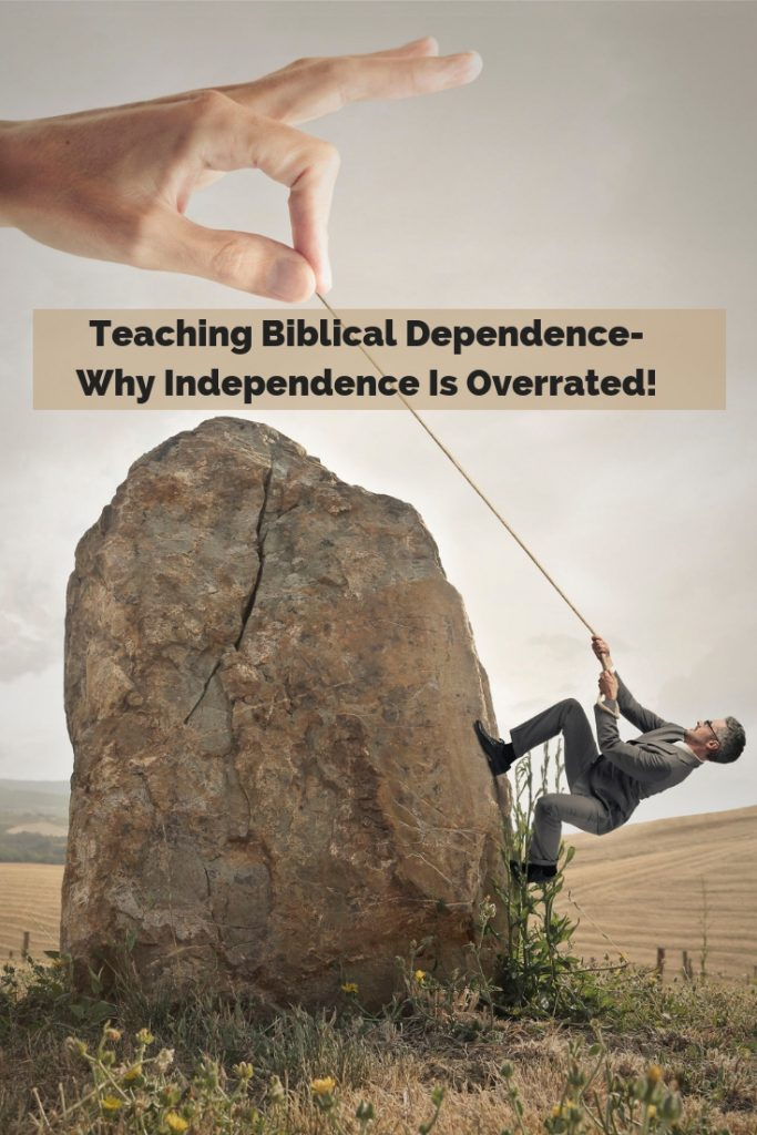 Teach your children dependence on God and those he puts in their lives, because independence is unhealthy and overrated! #motherhood #faith #unitstudy #homeschool