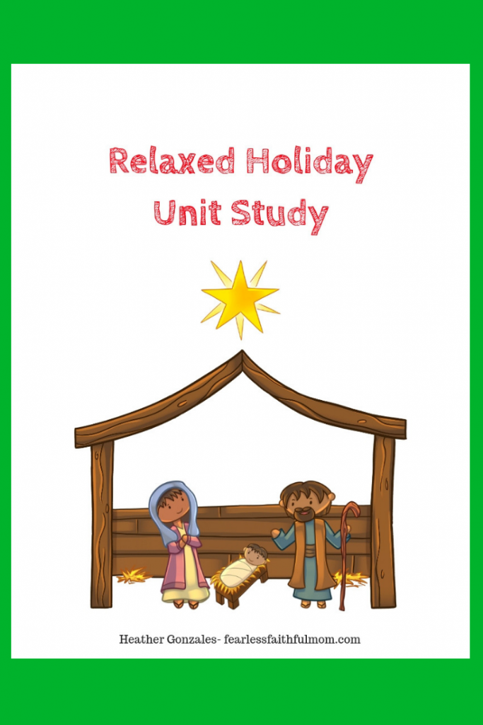 Use this Relaxed Holiday Unit Study to calm the Christmas chaos and have fun as a family.