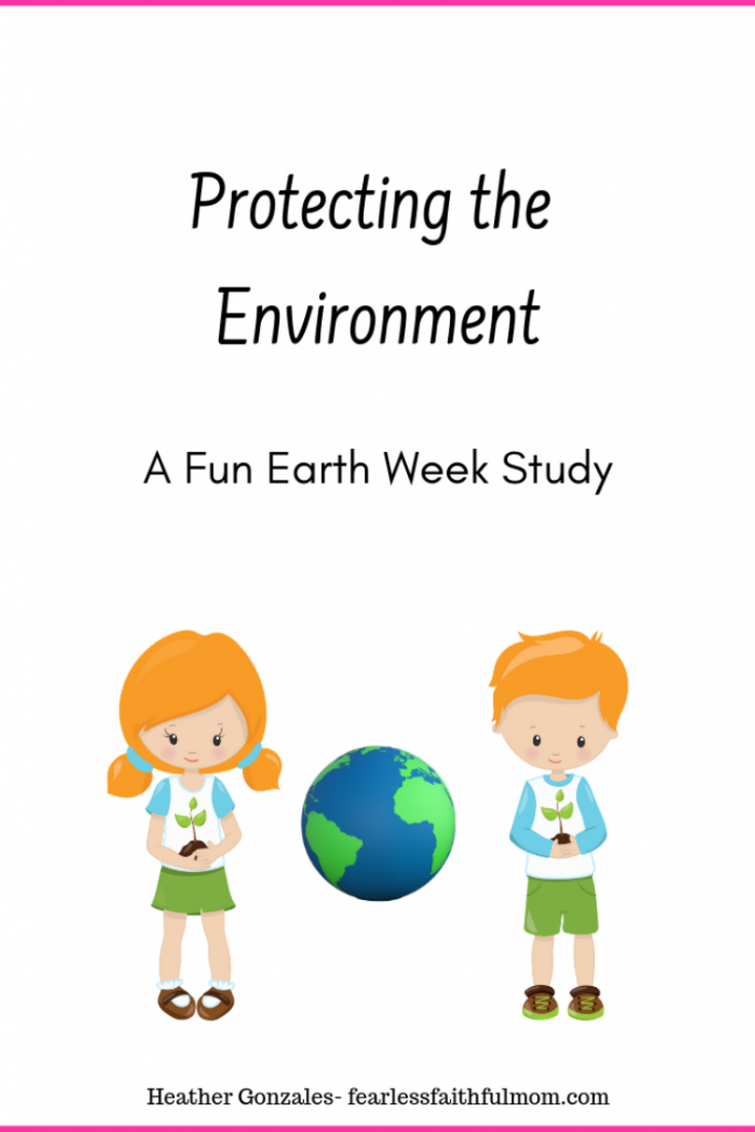 Spend Earth Week learning about protecting the environment from a Christian perspective with this unit focusing on caring for and honoring God's creation. #earthday #homeschool #environment