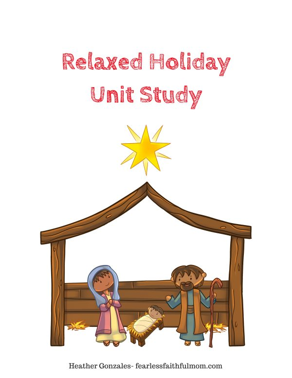 Use this Relaxed Holiday Unit Study to spend your holiday season focusing on the true meaning of the holidays in a laid back way! #holiday #unitstudy #homeschool